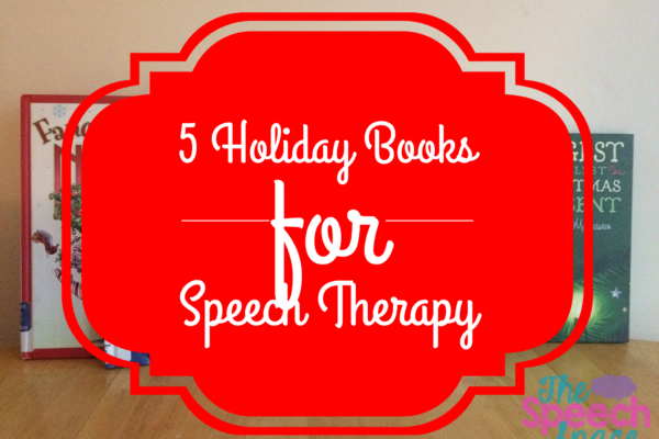 5 Holiday Books for Speech Therapy