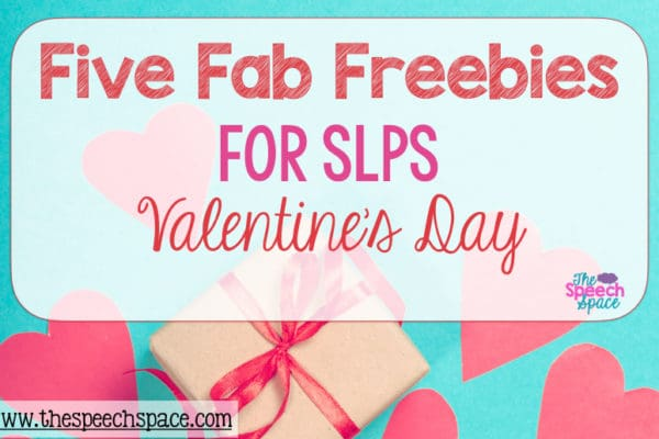 Five Fab Freebies: Valentine's Day Freebies for SLPs