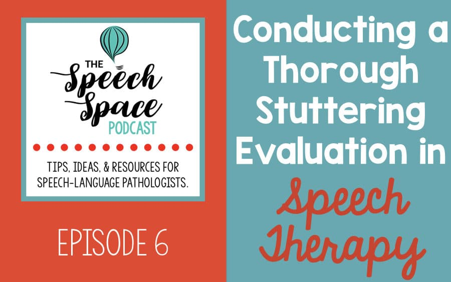 How to perform a comprehensive stuttering evaluation