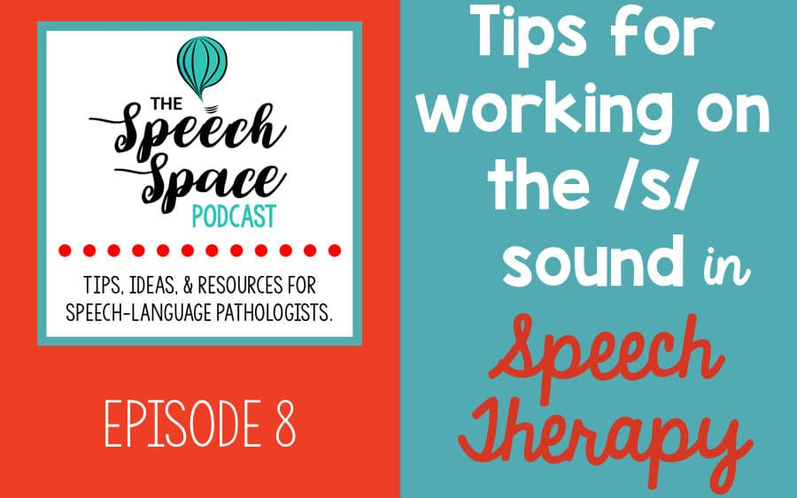Tips for teaching the /s/ sound