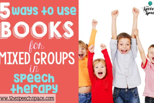 5 Ways to Use Books in Mixed Groups for Speech Therapy