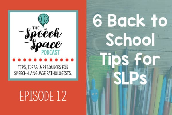 6 Back to School Tips for SLPs