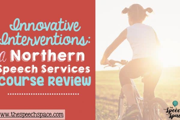 Innovative Interventions: A Northern Speech Services Course Review