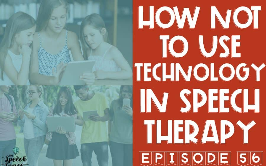 How Not To Use Technology In Speech Therapy