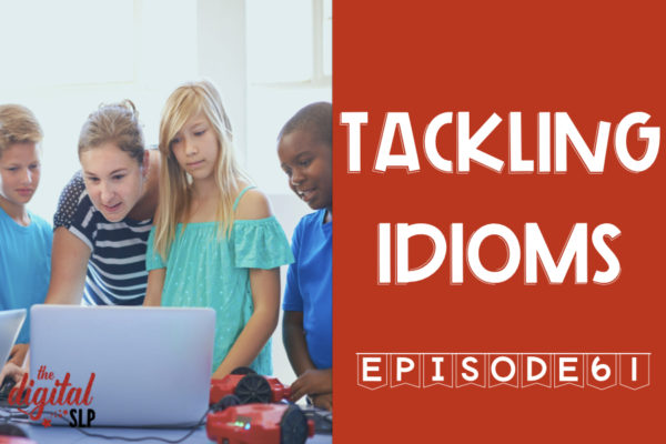 Podcast Episode 61 - Tackling Idioms