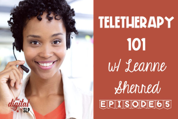 Podcast 65 Teletherapy 101 The Digital SLP