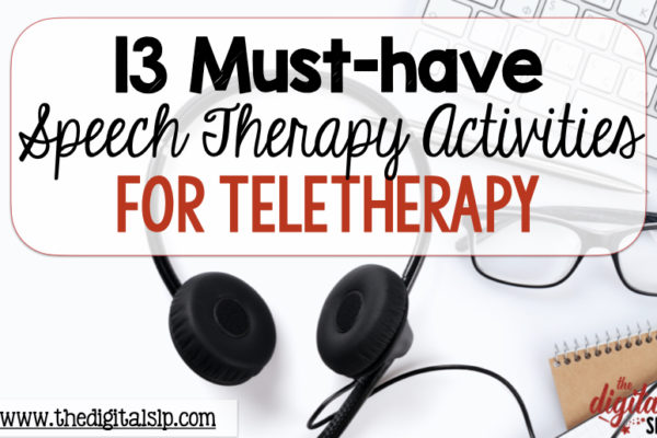 13 Must-Have Teletherapy Activities for Speech Therapy