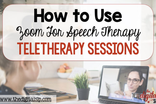 How to Use Zoom for Speech Therapy Teletherapy Sessions