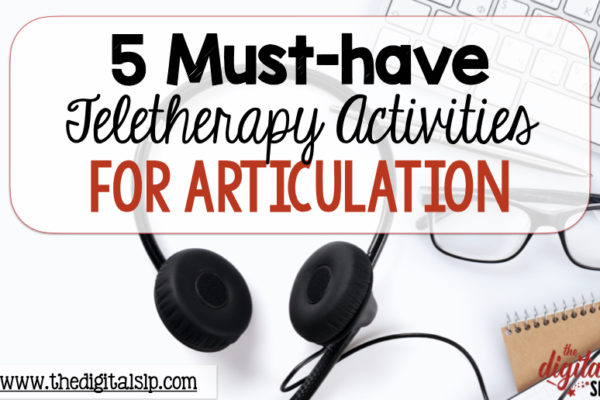 5 Must-Have Teletherapy Activities for Articulation in Speech Therapy