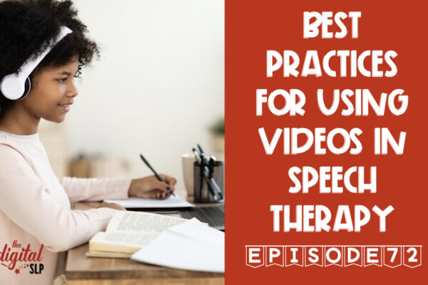 Best Practices for Using Video In Speech Therapy thedigitalslp.com