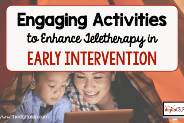 Engaging Activities to Enhance Teletherapy in Early Intervention
