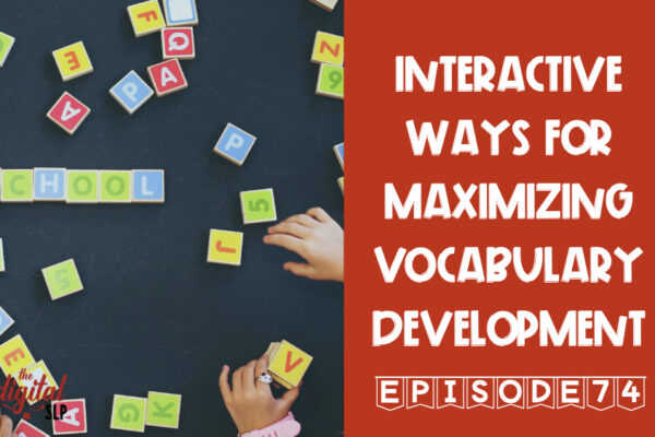 Interactive Ways for Maximizing Vocabulary Development