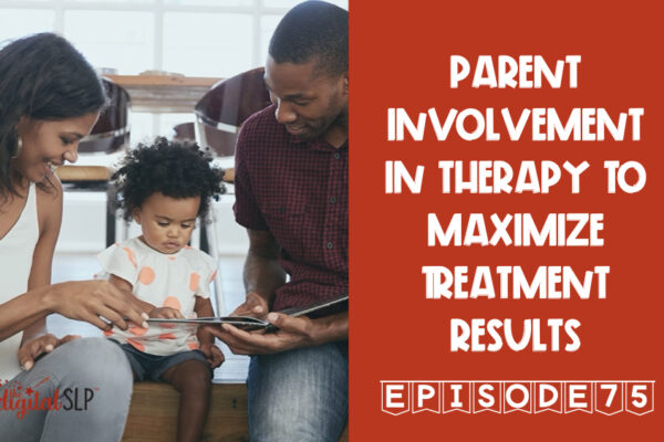 Parent Involvement in Therapy