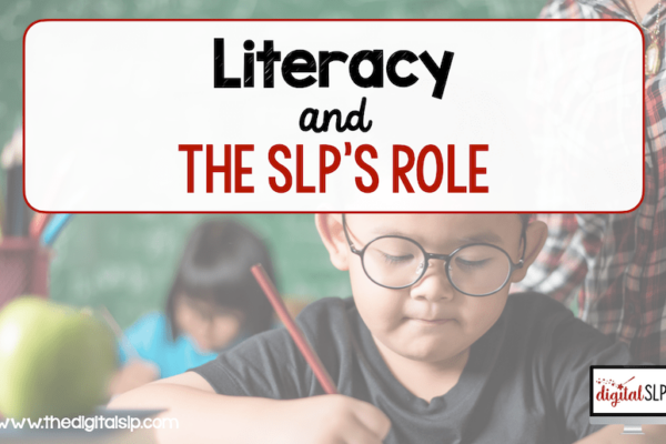Literacy and the SLP's Role