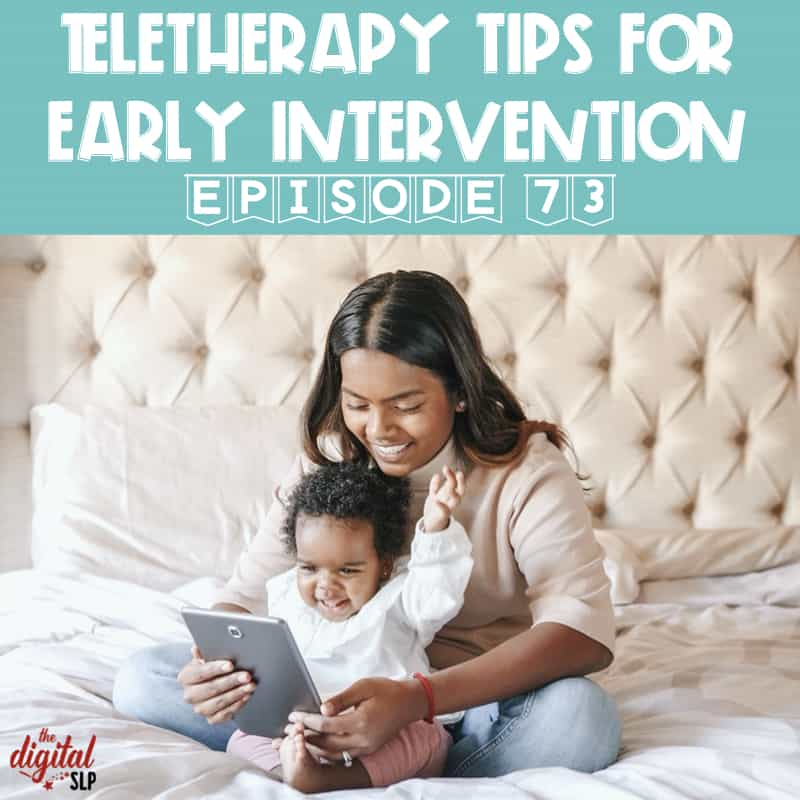 Teletherapy Tips for Early Intervention - The Digital SLP