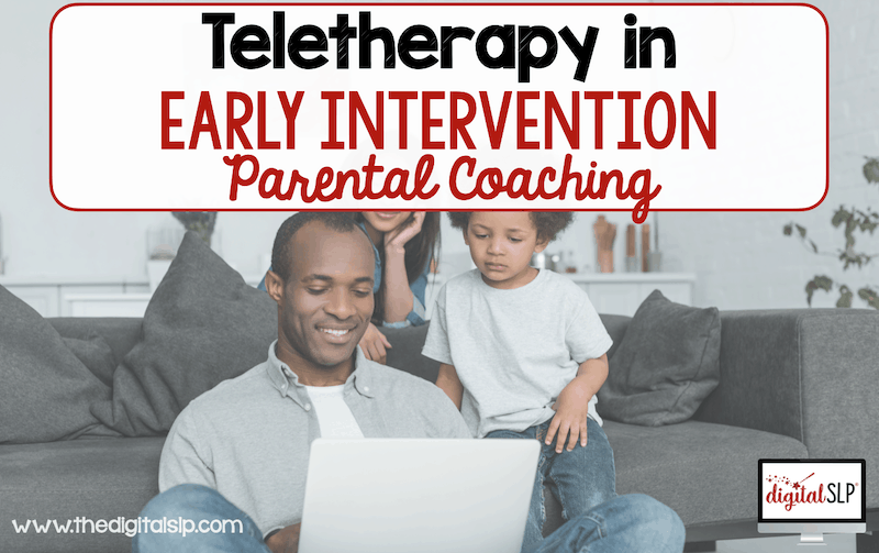 Teletherapy in Early Intervention - Parent Coaching