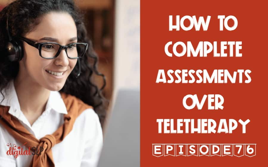 How to Complete Assessments Over Teletherapy