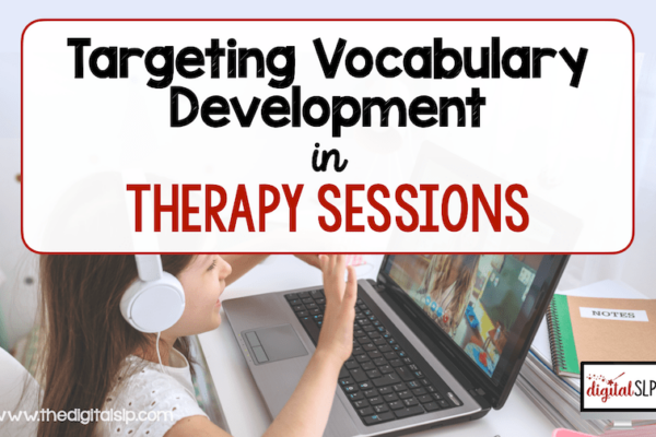 Targeting Vocabulary Development in Speech Therapy Sessions