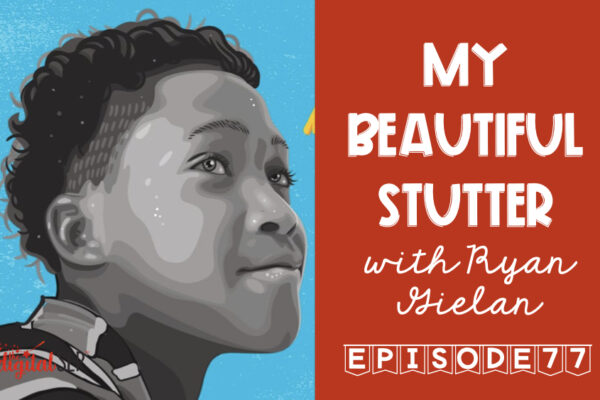 My Beautiful Stutter with Ryan Gielan