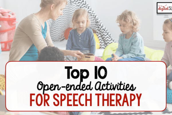 Top Ten Open-Ended Activities for Speech Therapy